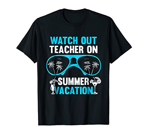 Watch Out Teacher On. Summer Vacation Funny T-Shirt