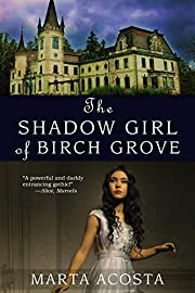 The Shadow Girl of Birch Grove: a Dark Gothic
