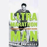 Ultramarathon Man: Confession of an All-Night Runner
