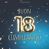 Buon Compleanno: 18 Anni - Libro degli ospiti con 110 Pagine - Copertina Palloncini Blu