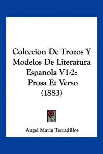 Coleccion De Trozos Y Modelos De Literatura Espanola V1-2: Prosa Et Verso (1883) (Spanish Edition) pdf epub