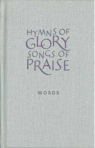 Hymns of Glory, Songs of Praise Words edition (Praise Songs Of Hymn Book)