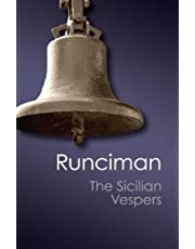 The Sicilian Vespers: A History of the Mediterranean World in the Later Thirteenth Century