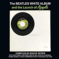 Spizer, B: The Beatles White Album and the