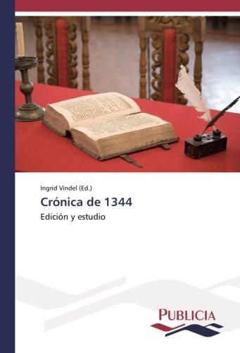 Cronica de 1344: Edicion y estudio (Spanish Edition) (Tapa Blanda)