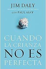 Cuando la crianza no es perfecta (Spanish Edition)