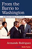From the Barrio to Washington, Armando Rodriguez and Keith Taylor, 0826343813