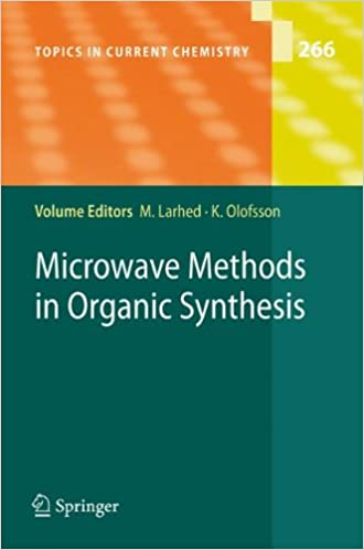 Microwave Methods in Organic Synthesis (Topics in Current Chemistry)