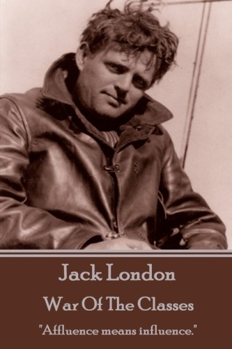 Jack London - War Of The Classes:
