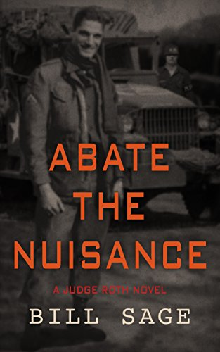 Abate the Nuisance: A Judge Roth Thriller (Judge Roth Thrillers Book 2)