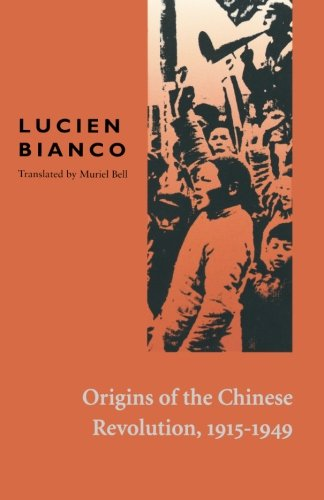 Origins of the Chinese Revolution, 1915-1949 (French...