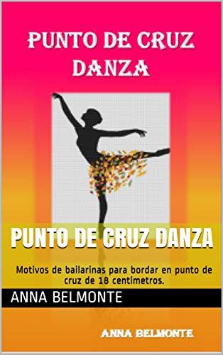 Amazon.com: PUNTO DE CRUZ DANZA: Motivos de bailarinas para ...