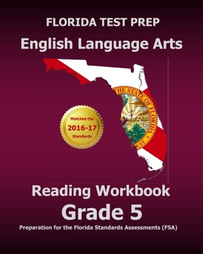 FLORIDA TEST PREP English Language Arts Reading Workbook Grade 5: Preparation for the Florida Standards Assessments (FSA)