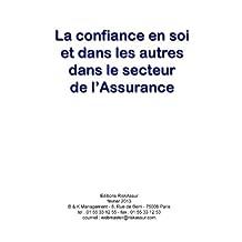 La confiance en soi et dans les autres dans le secteur de l'Assurance (French Edition)