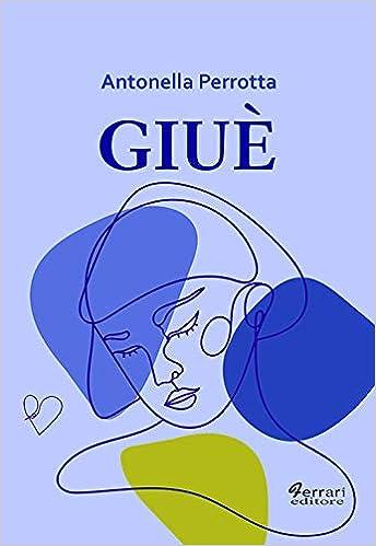 Amazon.it: Giuè - Perrotta, Antonella - Libri