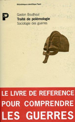 Traité de polémologie;: Sociologie des guerres