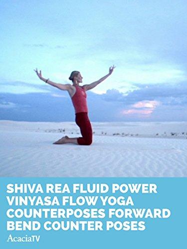 shiva-rea-fluid-power-vinyasa-flow-yoga-counterposes-forward-bend-counter-poses
