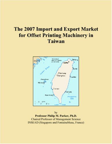 Offset Printing Machinery - The 2007 Import and Export Market for Offset Printing Machinery in Taiwan