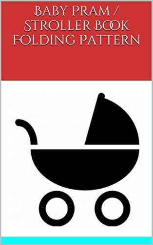 Stroller Pattern - Baby Pram / Stroller Book Folding Pattern