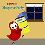 #5: Sammy's Sleepover Party (The Adventures of Sammy the Bird)