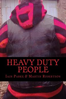 Heavy Duty People (The Brethren Outlaw Motorcycle Club Crime Thriller Book 1) by [Parke, Iain]