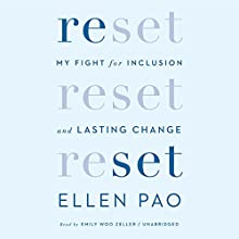 Reset: My Fight for Inclusion and Lasting Change Audiobook by Ellen Pao Narrated by Emily Woo Zeller