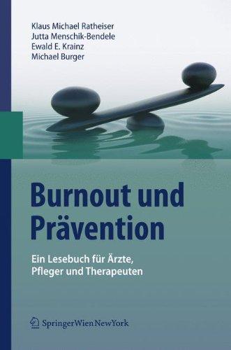 Burnout und Prävention: Ein Lesebuch für Ärzte, Pfleger und Therapeuten