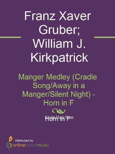 (Manger Medley (Cradle Song/Away in a Manger/Silent Night) - Horn in F)