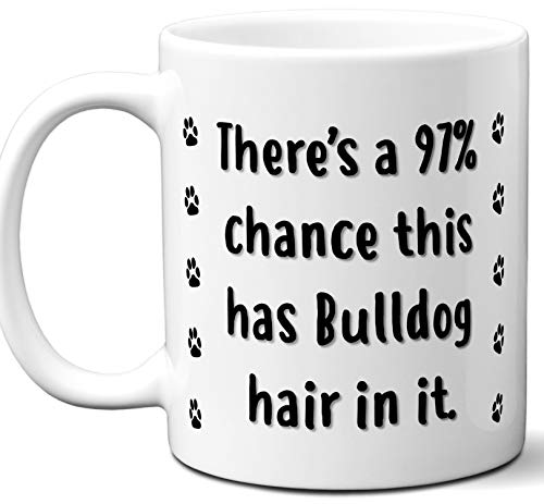 (Funny Dog Gifts For Women & Men. Bulldog Owner Mug Coffee Tea Cup. Dog Themed Present Dog Mom Dog Dad Dog Lover Men Girls Groomer Women Xmas Birthday Mother's Day, Father's Day.)