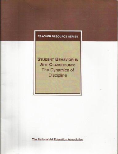 Student Behaviors in Art Classrooms: The Dynamics of Discipline
