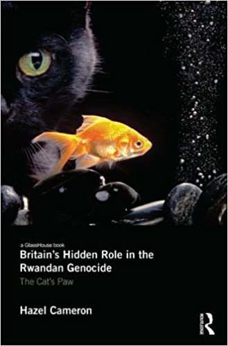 Book Britain's Hidden Role in the Rwandan Genocide: The Cat's Paw