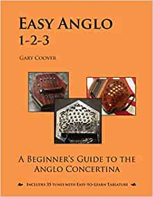 Easy Anglo 1 2 3 A Beginner S Guide To The Anglo Concertina Coover Gary 9781507753279 Amazon Com Books
