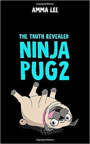 Ninja Pug 2: The Truth Revealed: Amazon.es: Amma Lee: Libros ...