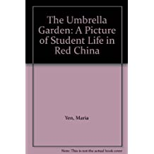 The Umbrella Garden: A Picture of Student Life in Red China