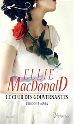Le club des gouvernantes: Episode 3 - Sara - Ellie MacDonald (2018) sur Bookys