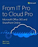 From IT Pro to Cloud Pro Microsoft Office 365 and