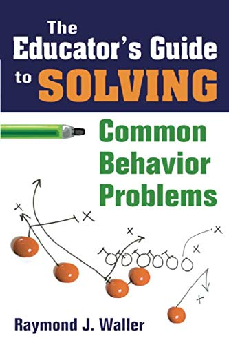 The Educator's Guide to Solving Common Behavior Problems (NULL)