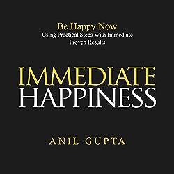 Immediate Happiness