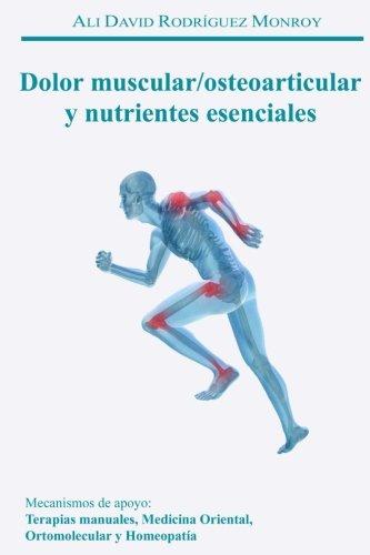 DOLOR MUSCULAR/OSTEOARTICULAR y nutrientes esenciales (Spanish Edition) [Ali David Rodriguez] (Tapa Blanda)