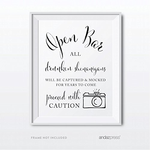 Andaz Press Wedding Party Signs, Formal Black and White Print, 8.5x11-inch, Open Bar All Drunken Shenanigans Will be Captured and Mocked For Years to Come Proceed with Caution Sign, 1-Pack]()
