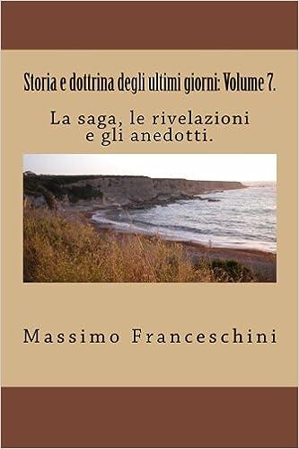 Book Storia e dottrina degli ultimi giorni: Volume 7.: La saga, le rivelazioni e gli anedotti.