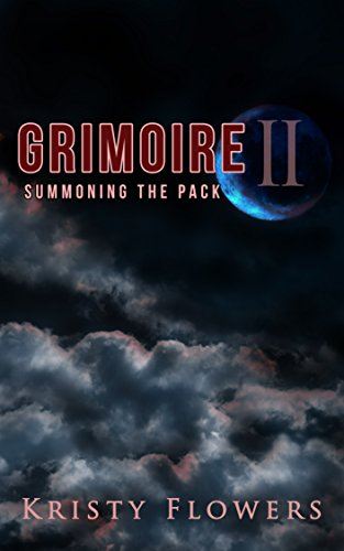 Grimoire: Summoning the Pack (The Grimoire Beasts Book 2) (A Modern Erotic Adult Fairy Tale) (Taboo Beast Fantasy Erotica)