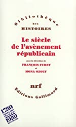 Le siècle de l'avènement républicain