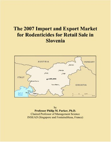 The 2007 Import and Export Market for Rodenticides for Retail Sale in Slovenia PDF