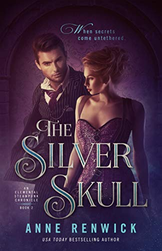 The Silver Skull (An Elemental Steampunk Chronicle Book 2)
