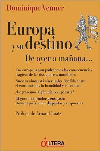 Europa y su destino: De ayer a mañana...: Amazon.es: Venner ...