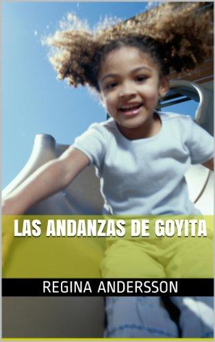 Las andanzas de Goyita (Spanish Edition) by [Andersson, Regina]