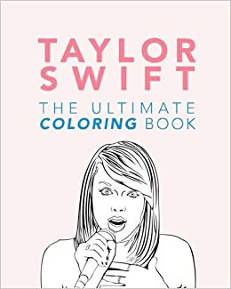 taylor swift the ultimate coloring book taylor swift coloring book 201617 taylor swift coloring pages volume 1 jenny kellett 9781539606086 - Taylor Swift Coloring Pages