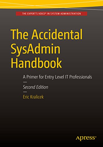 The Accidental SysAdmin Handbook: A Primer for Early Level IT Professionals PDF