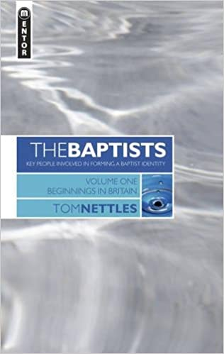 The Baptists Beginnings In Britain Vol 1 Tom Nettles